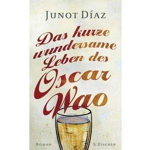 Das kurze wundersame Leben des Oscar Wao - Juno Diaz